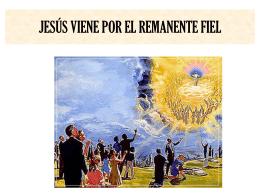 JESÚA VIENE POR EL REMANENTE FIEL