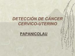 DETECCIÓN DE CÁNCER CERVICO