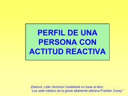 PERFIL DE UNA PERSONA CON ACTITUD REACTIVA