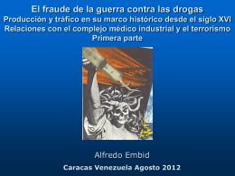 El fraude de la guerra contra las drogas 1ª parte