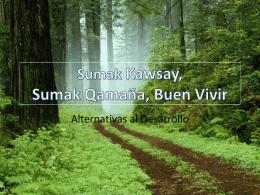 Sumak Kawsay, Sumak Qamaña, Buen Vivir