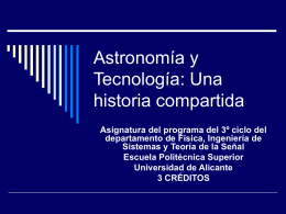Astronomía y Tecnología: Una historia compartida