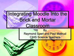 Integrating Moodle Into the Brick and Mortar