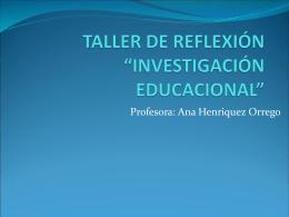 """TALLER DE REFLEXIÓN """"INVESTIGACIÓN EDUCACIONAL"""""""