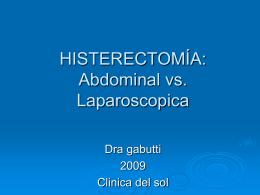 HISTERECTOMÍA: Abdominal vs. Laparoscopica