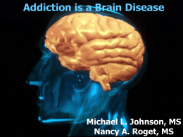 Addiction is a Chronic Relapsing Disease of the
