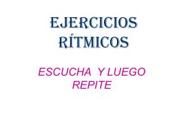 EJERCICIOS RÍTMICOS