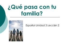 ¿Qué pasa con tu familia?