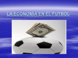 LA ECONOMÍA EN EL FUTBOL