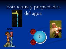 Estructura y propiedades del agua