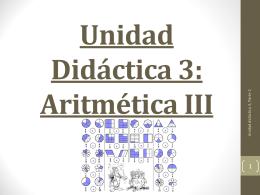 Unidad Didáctica 3: Aritmética III