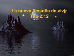 La nueva filosofía de vivir Tito 2:12