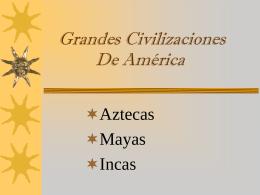 Grandes Civilizaciones De América