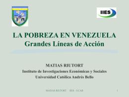 LA POBREZA EN VENEZUELA Grandes Líneas de Acción
