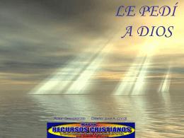 LE PEDÍ A DIOS - Devocionales Cristianos