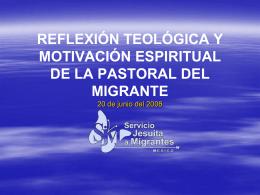 REFLEXIÓN TEOLÓGICA Y MOTIVACIÓN ESPIRITUAL DE LA