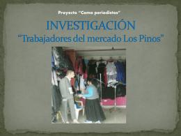 """INVESTIGACIÓN """"TRABAJADORES DEL MERCADO LOS PINOS"""""""