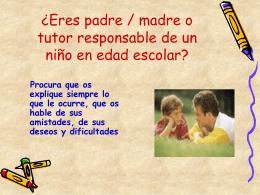 ¿Eres padre / madre o tutor responsable de un niño