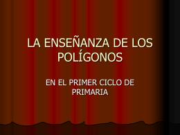 LA ENSEÑANZA DE LOS POLÍGONOS