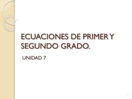 ECUACIONES DE PIMERO Y SEGUNDO GRADO.