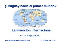 ¿Uruguay hacia el primer mundo? La inserción