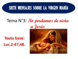 3). No perdamos de vista a Jesús Luc.2:47,48. Ella