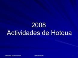 Hotqua Aktivitäten 2008
