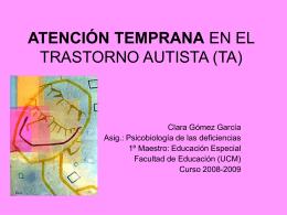 ATENCIÓN TEMPRANA EN EL TRASTORNO AUTISTA (TA)