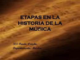 ETAPAS EN LA HISTORIA DE LA MÚSICA