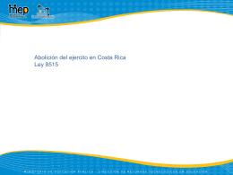 Abolición del ejército en Costa Rica Ley 8515