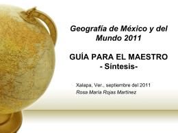 Geografía de México y del Mundo 2011 GUÍA PARA EL