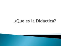 ¿Que es la Didáctica?