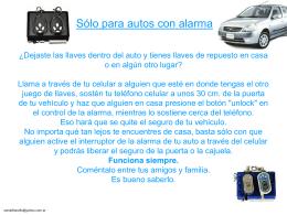 Sólo para autos con alarma