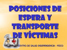 POSICIONES DE ESPERA Y TRANSPORTE DE VÍCTIMAS