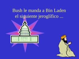 Bush le manda a Bin Laden el siguiente jeroglífico