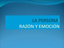LA PERSONA: RAZÓN Y EMOCIÓN
