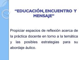 """Trayecto """"EDUCACIÓN, ENCUENTRO Y MENSAJE"""""""