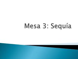 Mesa 3: Sequía