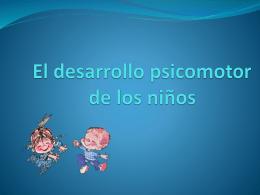 El desarrollo psicomotor de los niños