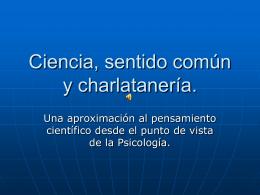 Ciencia, sentido común y charlatanería.
