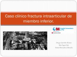 Caso clínico fractura intraarticular de miembro