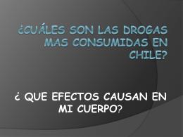 ¿CUÁLES SON LAS DROGAS MAS CONSUMIDAS EN CHILE?
