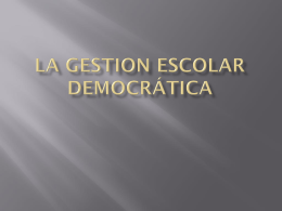 LA GESTION ESCOLAR DEMOCRÁTICA