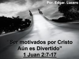"Ser motivados por Cristo Aún es Divertido"" 1 Juan"