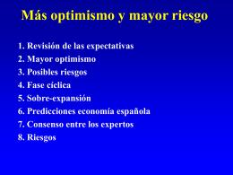 Más optimismo y mayor riesgo