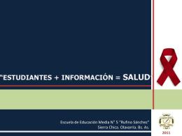 """Estudiantes + Información = Salud"""""""