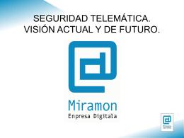SEGURIDAD TELEMÁTICA. VISIÓN ACTUAL Y DE FUTURO.
