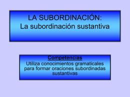LA SUBORDINACIÓN: La subordinación sustantiva