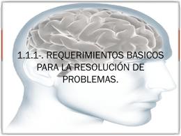 1.1.1-. REQUERIMIENTOS BASICOS PARA LA RESOLUCIÓN