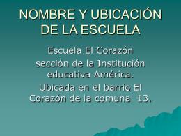 NOMBRE Y UBICACIÓN DE LA ESCUELA